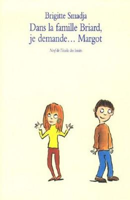 "Afficher ""Dans la famille Briard, je demande... Margot"""