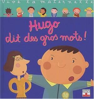 """Afficher """"Hugo dit des gros mots !"""""""