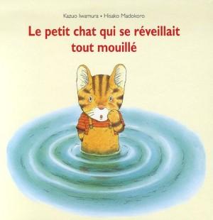 """Afficher """"Le petit chat qui se réveillait tout mouillé"""""""