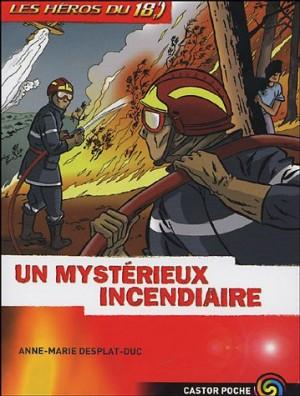 """Afficher """"héros du 18 (Les ) n° 1Un mystérieux incendiaire"""""""