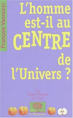 """Afficher """"L'homme est-il au centre de l'univers ?"""""""