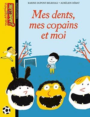 """Afficher """"Mes dents, mes copains et moi"""""""