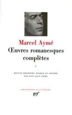 """Afficher """"Oeuvres romanesques complètes / Marcel Aymé n° 1Oeuvres romanesques complètes"""""""