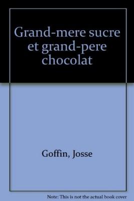 vignette de 'Grand-mère sucre, grand-père chocolat (Bigot, Gigi)'