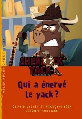 """Afficher """"Qui a énervé le yack ? : Sherlock Yack zoo-détective"""""""