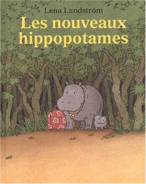 """Afficher """"Les nouveaux hippopotames"""""""