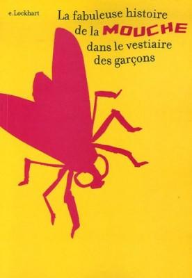 vignette de 'La fabuleuse histoire de la mouche dans le vestiaire des garçons (E. Lockhart)'