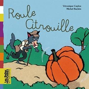vignette de 'Roule citrouille (Caylou, Véronique)'