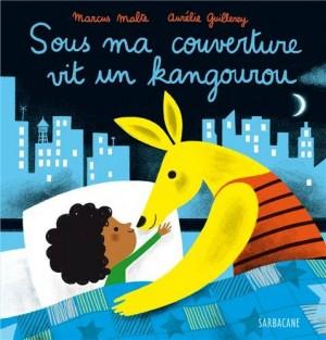 """Afficher """"Sous ma couverture vit un kangourou"""""""