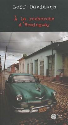 """Afficher """"A la Recherche d'Hemingway"""""""
