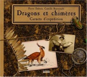 """Afficher """"Dragons et chimères, carnets d'expédition"""""""
