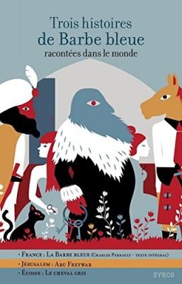 """Afficher """"Trois histoires de Barbe Bleue"""""""