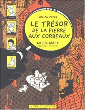 """Afficher """"Le trésor de la Pierre-aux-Corbeaux"""""""