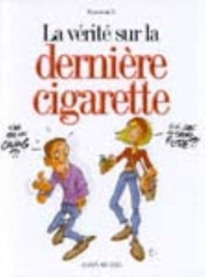 """Afficher """"La vérité sur la dernière cigarette"""""""