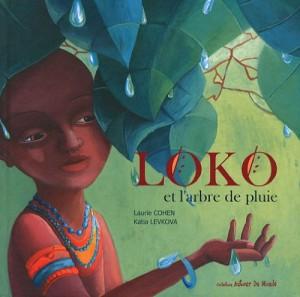 vignette de 'Loko et l'arbre de pluie (Laurie Cohen)'