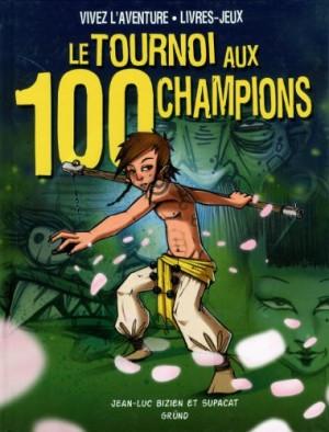 """Afficher """"tournoi aux 100 champions (Le)"""""""