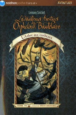 """Afficher """"Les désastreuses aventures des orphelins Baudelaire n° 7 L'arbre aux corbeaux"""""""