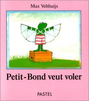 """Afficher """"Petit-Bond veut voler"""""""