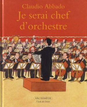 "Afficher ""Je serai chef d'orchestre"""