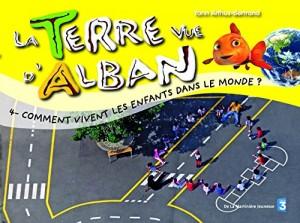 """Afficher """"Terre vue d'Alban (La) n° 4Comment vivent les enfants dans le monde ?"""""""