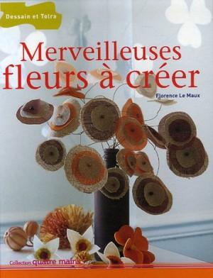 """Afficher """"Merveilleuses fleurs à créer"""""""