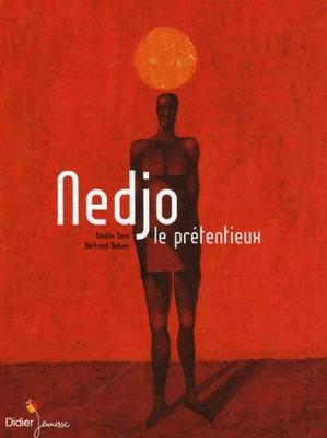 """Afficher """"Nedjo, le prétentieux"""""""