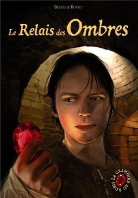 """Afficher """"Grimoire au rubis, cycle III (Le) n° 3 Relais des Ombres (Le)"""""""