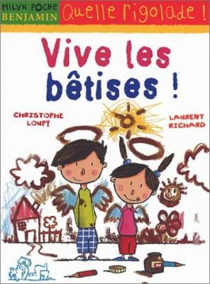 """Afficher """"Vive les bêtises !"""""""