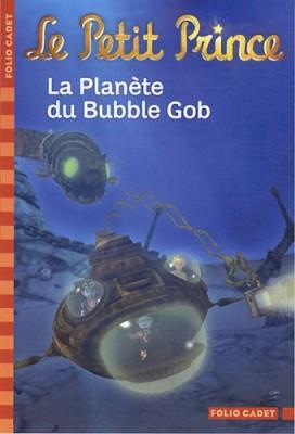 """Afficher """"Le petit prince n° 10 La planète du Bubble Gob"""""""