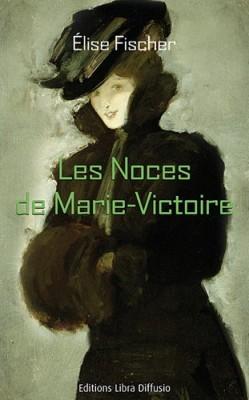 """Afficher """"Les noces de Marie-Victoire"""""""