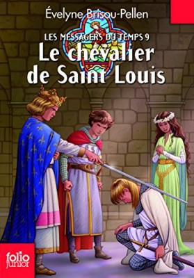 """Afficher """"Les messagers du temps n° 9Le chevalier de Saint Louis"""""""