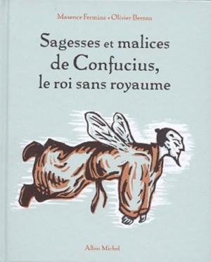 """Afficher """"Sagesses et malices de Confucius, le roi sans royaume"""""""