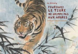 """Afficher """"Pourquoi le tigre ne grimpe pas aux arbres"""""""