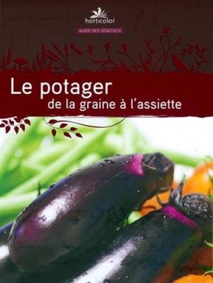 """Afficher """"Le potager ; de la graine à l'assiette"""""""