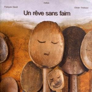 vignette de 'Un rêve sans faim (François David)'