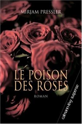 """Afficher """"Le Poison des roses"""""""