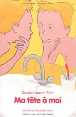 vignette de 'Ma tête à moi (Xavier-Laurent Petit)'