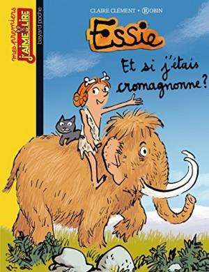 """Afficher """"Essie Et si j'étais cromagnonne ?"""""""
