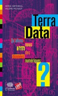 """Afficher """"Terra Data Qu'allons-nous faire des données numériques ?"""""""