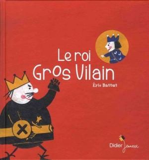 """Afficher """"Le roi gros vilain"""""""