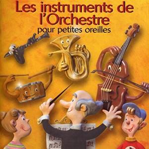 """Afficher """"Les Instruments de l'orchestre pour petites oreilles"""""""