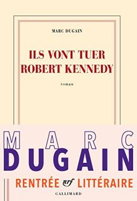 vignette de 'Ils vont tuer Robert Kennedy (Dugain, Marc)'
