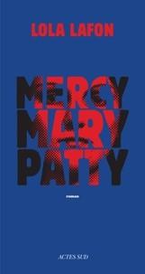 vignette de 'Mercy, Mary, Patty (Lola Lafon)'