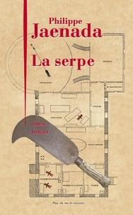 vignette de 'La serpe (Philippe Jaenada)'