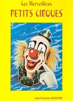 """Afficher """"Ces merveilleux petits cirques"""""""