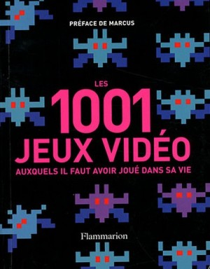 """Afficher """"Les 1001 jeux vidéo auxquels il faut avoir joué dans sa vie"""""""