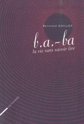 """Afficher """"b.a. -ba la vie sans savoir lire"""""""