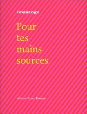 """Afficher """"Pour tes mains sources"""""""