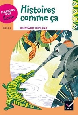 """Afficher """"Classiques & Cie Ecole cycle 3 - Histoires comme ça - R. Kipling"""""""