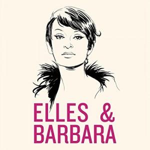 """Afficher """"Elles & Barbara"""""""